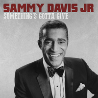 Sammy Davis Jr - Something's Gotta Give