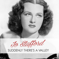 Jo Stafford - Suddenly There's a Valley