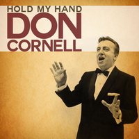 Don Cornell - Hold My Hand