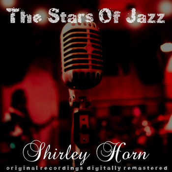 Shirley Horn - The Stars of Jazz (Remastered)