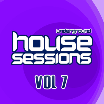 Various Artists - Underground House Sessions Vol. 7