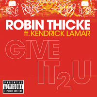 Robin Thicke - Give It 2 U (Explicit)