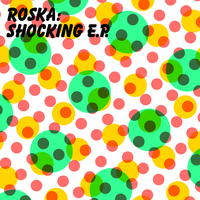 Roska - Shocking EP