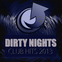 Dirty Nights - Club Hits 2013
