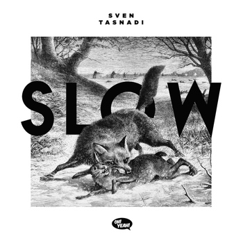 Sven Tasnadi - Slow (Explicit)