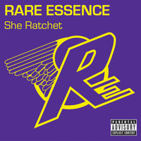 Rare Essence - She Ratchet (Explicit)