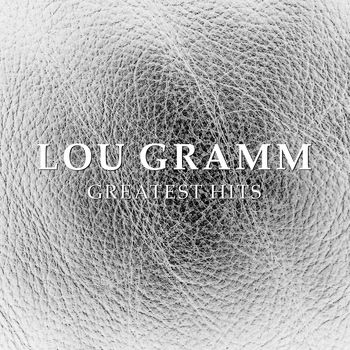 Lou Gramm - Lou Gramm Greatest Hits