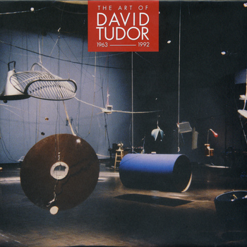 David Tudor - The Art of David Tudor (1963-1992), Vol. 6