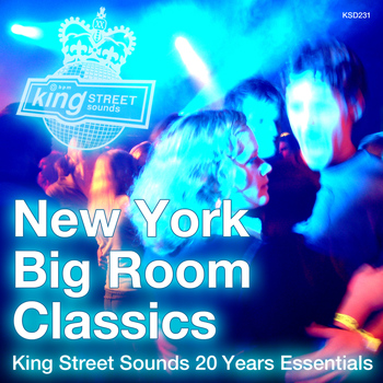 Various Artists - New York Big Room Classics (King Street Sounds 20 Years Essentials)