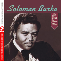 Solomon Burke - Let Your Love Flow (Digitally Remastered)