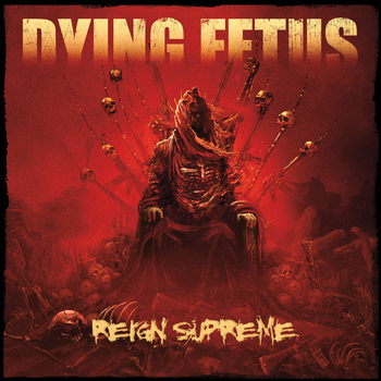 Dying Fetus - Reign Supreme (Deluxe Version)