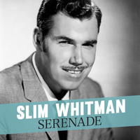 Slim Whitman - Serenade