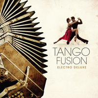 Various Artists - Tango Fusion - Electro Deluxe