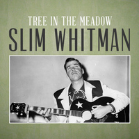 Slim Whitman - Tree in the Meadow