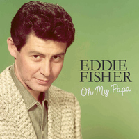 Eddie Fisher - Oh My Papa