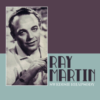 Ray Martin - Swedish Rhapsody