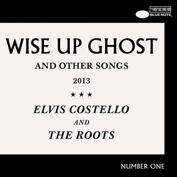 Elvis Costello And The Roots - Wise Up Ghost (Deluxe)