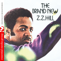 Z.Z. Hill - The Brand New Z.Z. Hill (Digitally Remastered)