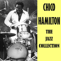 Chico Hamilton - The Jazz Collection