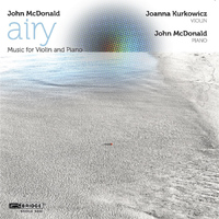 John McDonald - John McDonald: airy - Music for Violin and Piano