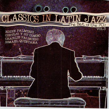 Various Artists - Classics In Latin Jazz: Best Of 70's