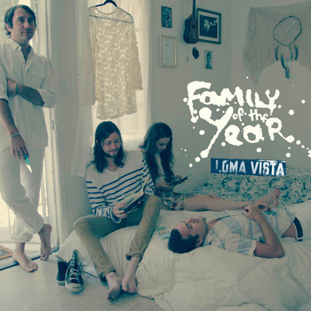 Family of the Year - Loma Vista