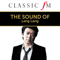 Lang Lang - The Sound of Lang Lang (By Classic FM)