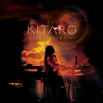 Kitaro - The Kitaro Quintessential