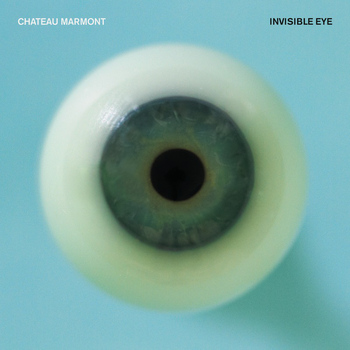 Chateau Marmont - Invisible Eye EP