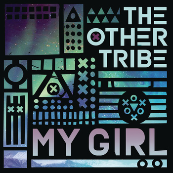 The Other Tribe - My Girl
