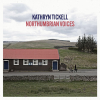 Kathryn Tickell - Northumbrian Voices