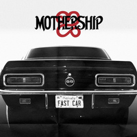 Mothership - Fast Car - Single