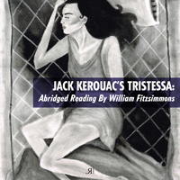 Jack Kerouac - Jack Kerouac's Tristessa: Abridged Reading by William Fitzsimmons