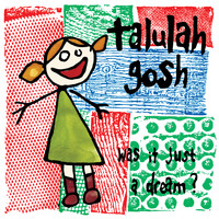 Talulah Gosh - Was It Just a Dream?