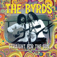 The Byrds - Straight for the Sun (Live)