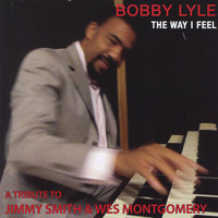 Bobby Lyle - The Way I Feel