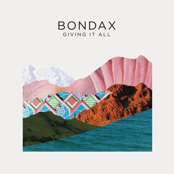 Bondax - Giving it All (Remixes)