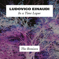 Ludovico Einaudi - In A Time Lapse - The Remixes