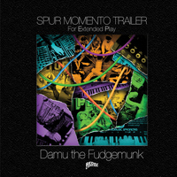 Damu The Fudgemunk - Spur Momento Trailer EP