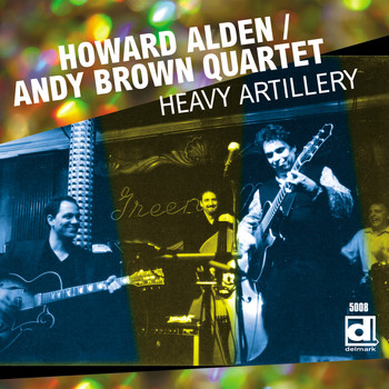 Howard Alden & Andy Brown Quartet - Heavy Artillery