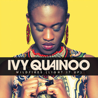 Ivy Quainoo - Wildfires (Light It Up)
