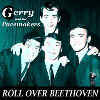 Gerry & The Pacemakers - Roll over Beethoven