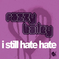 Razzy Bailey - I Still Hate Hate