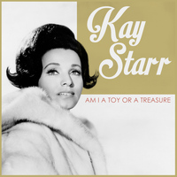Kay Starr - Am I a Toy or a Treasure