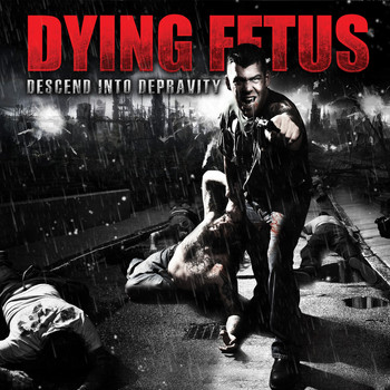 Dying Fetus - Descend into Depravity (Deluxe Version)