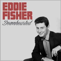 Image result for downhearted eddie fisher