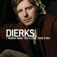 Dierks Bentley - I Wanna Make You Close Your Eyes (Acoustic Version)