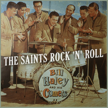 Bill Haley & His Comets - The Saints Rock 'N' Roll