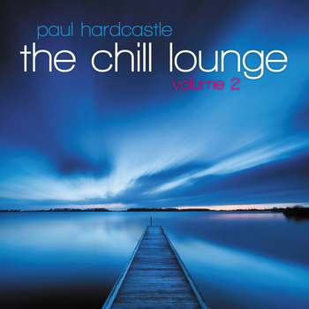 Paul Hardcastle - The Chill Lounge Vol 2