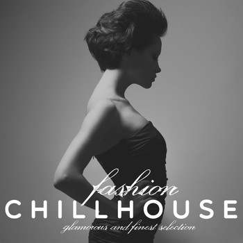 Various Artists - Fashion Chillhouse (Glamorous and Finest Selection)